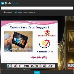 How to obtain the efficacious Amazon kindle fire tech support with us 1-850-316-4893? PowerPoint Presentation PPT