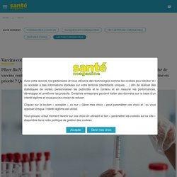 Vaccins Covid-19 : date, risques, efficacité, Pfizer-BioNTech, Moderna, AstraZeneca