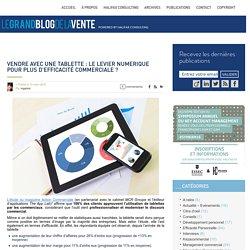 Vendre avec une tablette : le levier numérique pour plus d'efficacité commerciale ?