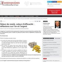 Valeur de rareté, valeur d'efficacité : réflexions sur l'or et l'argent - Contrepoints