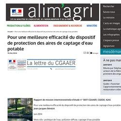 MAAF19/08/14Pour une meilleure efficacité du dispositif de protection des aires de captages d'eau potable.