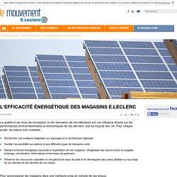 L'efficacité énergétique des magasins E.Leclerc - Le Mouvement E.Leclerc