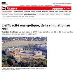 Yverdon-les-Bains: L'efficacité énergétique, de la simulation au réel - News Vaud & Régions: Nord vaudois-Broye