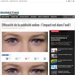 Efficacité de la publicité online : l'impact est dans l'oeil !