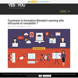 Comment la formation Blended Learning allie efficacité et rentabilité ? - YES 'N' YOU Inspiring Learning