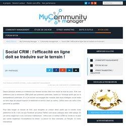 Social CRM : l'efficacité en ligne doit se traduire sur le terrain