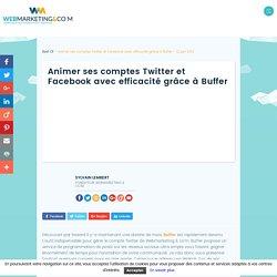 ▷ Animer ses comptes Twitter et Facebook avec efficacité grâce à Buffer