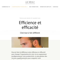 Efficience et efficacité: c'est (tout à fait) différent