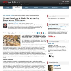 Shared Services: A Model for Achieving Government Efficiencies