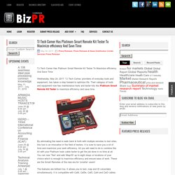 TJ Tech Corner Has Platinum Smart Remote Kit Tester To Maximize efficiency And Save Time - BizPR.ca