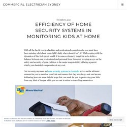 Efficiency Of Home Security Systems In Monitoring Kids At Home