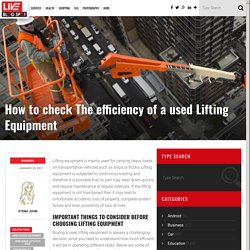 How to check The efficiency of a used Lifting Equipment