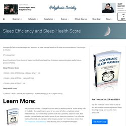 Sleep Efficiency and Sleep Health Score - Polyphasic Society