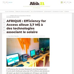 AFRIQUE : Efficiency for Access alloue 3,7 M$ à des technologies associant le solaire