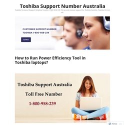How to Run Power Efficiency Tool in Toshiba laptops? – Toshiba Support Number Australia