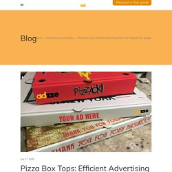 Pizza Box Tops: Efficient Advertising That Won't Break Your Budget