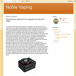 Noble Vaping: Bring home an efficient kit of e cigarette and enjoy the fullest