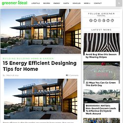 15 Energy Efficient Designing Tips for Home