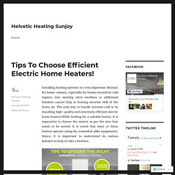 Tips To Choose Efficient Electric Home Heaters!