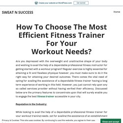 How To Choose The Most Efficient Fitness Trainer For Your Workout Needs? – SWEAT N SUCCESS