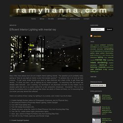 r a m y h a n n a . c o m: Efficient Interior Lighting with mental ray