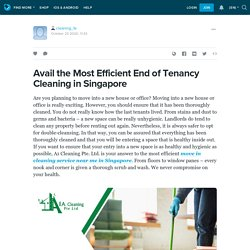 Avail the Most Efficient End of Tenancy Cleaning in Singapore
