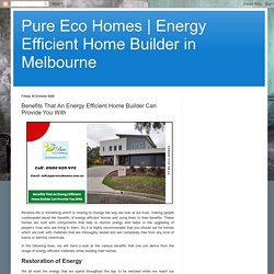 Benefits That An Energy Efficient Home Builder Can Provide You With