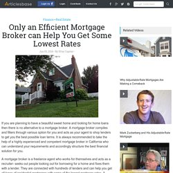 Only an Efficient Mortgage Broker can Help You Get Some Lowest Rates