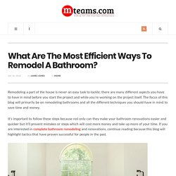What Are The Most Efficient Ways To Remodel A Bathroom?