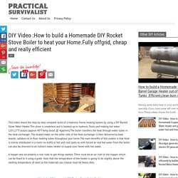 DIY Video :How to build a Homemade DIY Rocket Stove Boiler to heat your Home.Fully offgrid, cheap and really efficient - Practical Survivalist