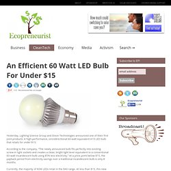 An Efficient 60 Watt LED Bulb For Under $15 | Ecopreneurist