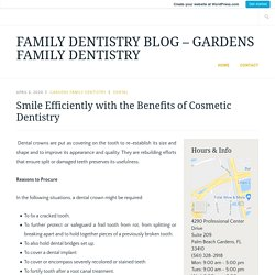 Smile Efficiently with the Benefits of Cosmetic Dentistry