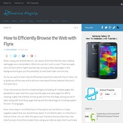 How to Efficiently Browse the Web with FlynxAndroid Flagship