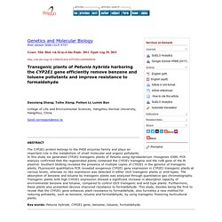 Genet. Mol. Biol. vol.34 no.4 São Paulo 2011 Epub Aug 19, 2011 Transgenic plants of Petunia hybrida harboring the CYP2E1 gene efficiently remove benzene and toluene pollutants and improve resistance to formaldehyde