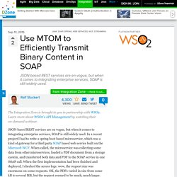 Use MTOM to Efficiently Transmit Binary Content in SOAP - DZone Integration