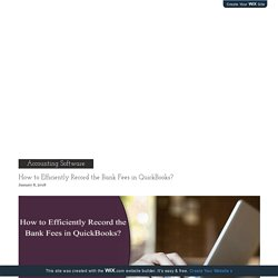 How to Efficiently Record the Bank Fees in QuickBooks?