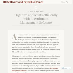 Organize applicants efficiently with Recruitment Management Software – HR Software and Payroll Software