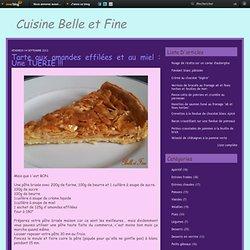 Tarte aux amandes effilées et au miel: Une TUERIE!!! - Le blog de cuisinebelleetfine.over-blog.com