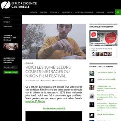 Voici les 10 meilleurs courts-métrages du Nikon Film Festival