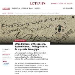 Effondrement, anthropocène, écoféminisme... Petit glossaire de la pensée écologique - Le Temps