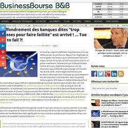 """L'effondrement des banques dites """"trop grosses pour faire faillite"""" est arrivé ! … Too big to fail ?!"""
