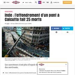 Inde : l'effondrement d'un pont à Calcutta fait 25morts