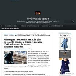 Allemagne : Deutsche Bank, la plus puissante banque d'Europe, menace d'effondrement le secteur bancaire européen – civilwarineurope