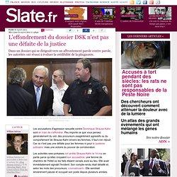 L'effondrement du dossier DSK n'est pas une défaite de la justice