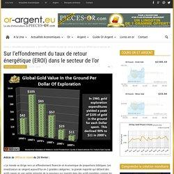 Sur l'effondrement du taux de retour énergétique (EROI) dans le secteur de l'or