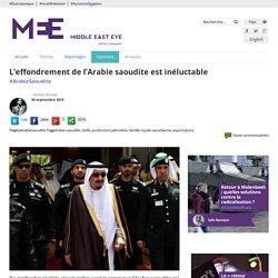 L'effondrement de l'Arabie saoudite est inéluctable