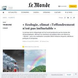 «Ecologie, climat: l'effondrement n'est pas inéluctable»