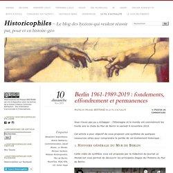 Berlin 1961-1989-2019 : fondements, effondrement et permanences