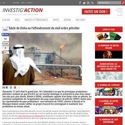 La débâcle de Doha ou l'effondrement du vieil ordre pétrolier