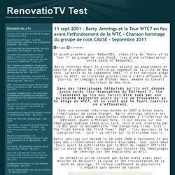 11 sept 2001 - Barry Jennings et la Tour WTC7 en feu avant l'effondrement de la WTC - Chanson hommage du groupe de rock CAUSE - Septembre 2011 - RenovatioTV Test